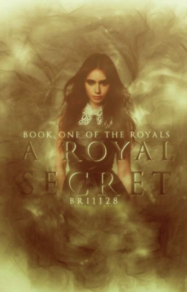 Book 1 of The Royals: A Royal Secret (Slowly Rewriting)