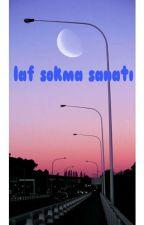 LAF SOKMA SANATI by hayat_mavisi78