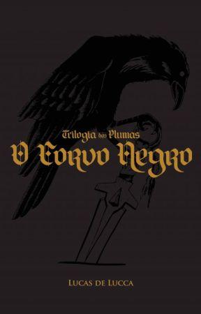 O Corvo Negro - Trilogia das Plumas by LucasdeLucca