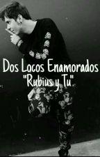 Dos Locos  Enamorados (RUBIUS) by fatidoublas