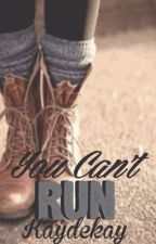 You Can't Run by kaydekay