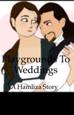 Playgrounds to Weddings: A Hamliza Story by Le_Etrange_Enfant