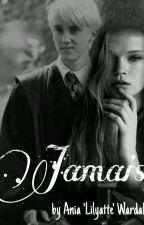 Jamais || Draco Malfoy Love Story ( ZAKOŃCZONA) by Lilyatte