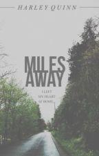 Miles Away by harleyandivy