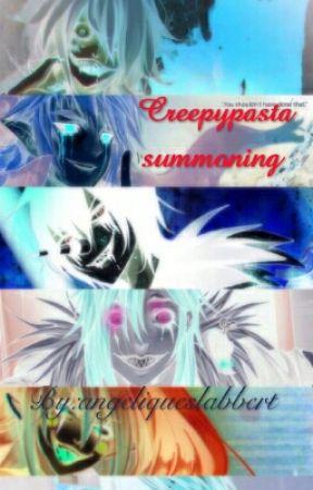 Creepypasta Summonings by angeliqueslabbert