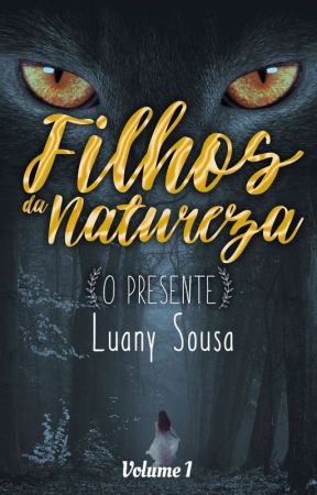 Filhos da Natureza - O presente by LuanySousa17