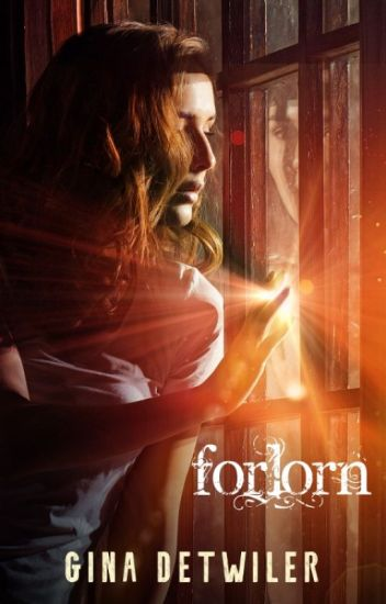 Forlorn by Gina Detwiler (Chapter One Only)