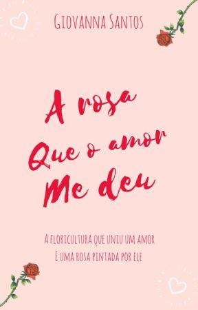 A Rosa que o Amor me deu  by GigiPandacornia
