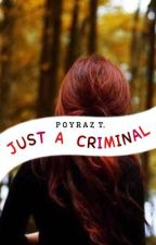 Just A Criminal ~ A Harry Potter Fan Fiction ✔️ by thecunningblond