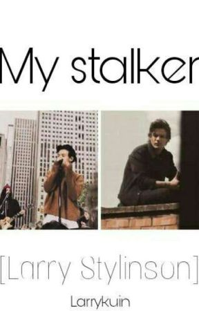 My stalker [Larry Stylinson]  O.S  by Larrykuin