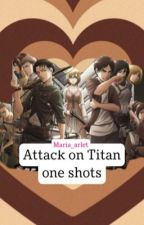 Attack On Titan: One Shots by maria_arlert