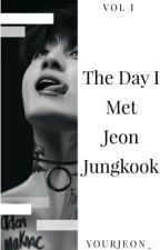 The Day I Met Jeon Jungkook (EM REVISÃO) by yourjeon_