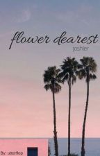 Flower Dearest ✔ [Joshler + Frerard] by utterflop