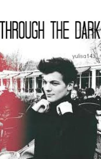 Through the Dark (Louis Tomlinson)