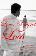 Love, Regret and Loss by kwaty1110