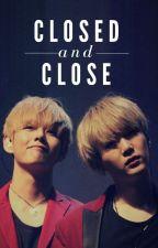 Closed and Close by Taega99