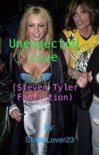 Unexpected Love (Steven Tyler Fanfiction) by SkittleLover23