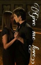 Give Me Love..(Vampire Diaries) by xXDelenaXx