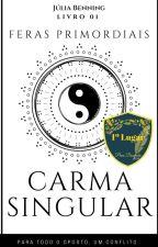 Carma Singular  - Feras Primordiais - by JuliaBenning