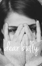 dear bully by readingg3