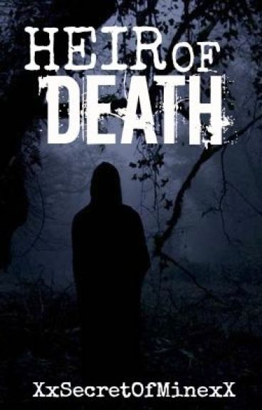 Heir of Death by XxSecretOfMinexX