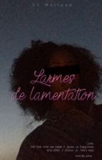 Larmes de Lamentation by wonda_ama