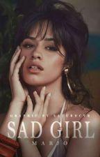 Sad Girl (Camila/You) by lmjbiscate