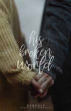 His broken World by bebeslf