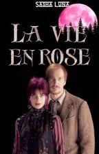 La vie on rose (Remus & Tonks Lupin) by SashaLunaT