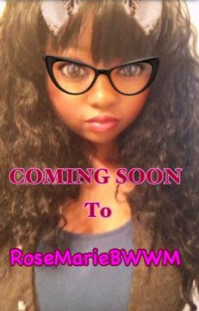 Coming Soon to RoseMarieBWWM by RoseMarieBWWM