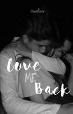 Love Me Back by itssaliicee