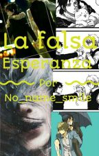 LA FALSA ESPERANZA (shizaya) by no_name_smile