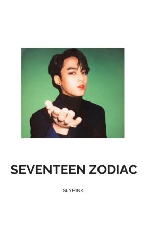Seventeen | Zodiac Signs  by SlyPink