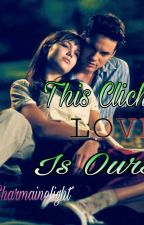 This (Cliche) Love Is Ours(Completed) by LittleRedYasha