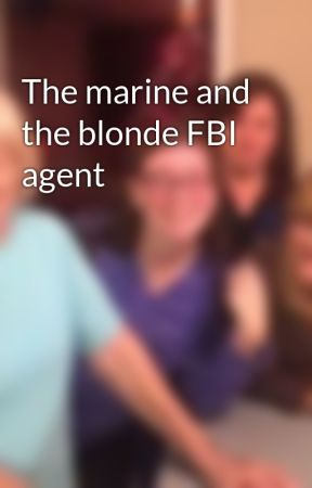 The marine and the blonde FBI agent  by criminaljj