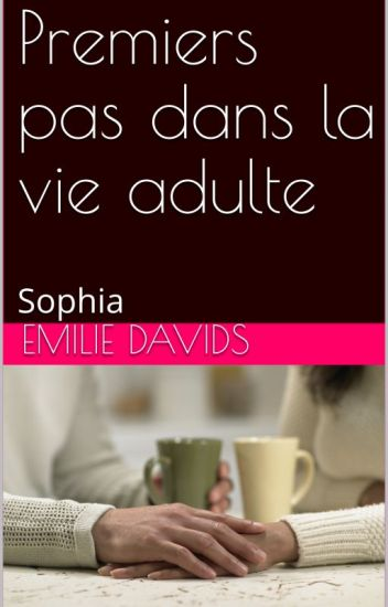 """Résultat de recherche d'images pour """"premiers pas dans la vie adulte - sophia"""""""