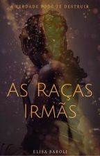As Raças Irmãs by ElisaBaroli