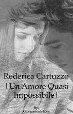 Rederica Cartuzzo|Un amore QUASI impossibile❤️ [IN REVISIONE] by _about_giorgia_