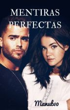 Mentiras Perfectas #3 by manub10