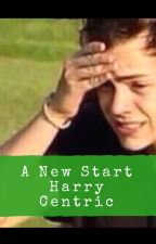 A New Start (Harry Centric) by Harry_8_Louis