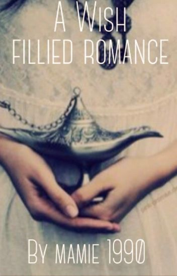 A Wish Filled Romance
