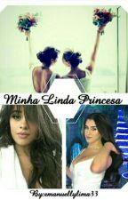 Minha Linda Princesa  by emanuellylima33
