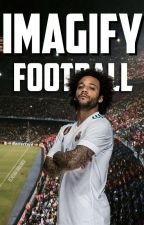 FOOTBALL [ Imagify ] by _taka_sobie_ja_