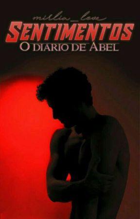 Sentimentos - O Diário de Abel by Mirlia_love