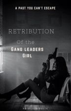 Retribution of the Gang Leaders girl  by xBibliobibulix