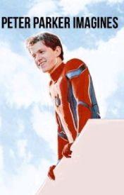 peter parker/spiderman imagines -