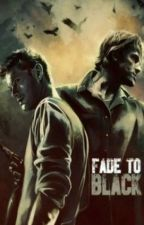 Fade To Black (A Supernatural Fanfiction) by Winchester_Girls25