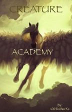 ~Creature Academy!~ by xXHistherXx