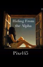 Hiding From the Alpha by Pixel45
