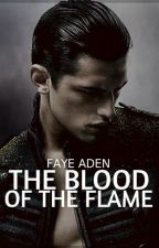 The Blood of The Flame by fayeaden